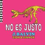 No Es Justo (Featuring Zion & Lennox) (Cd Single) J. Balvin
