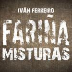 Fariña Misturas Ivan Ferreiro