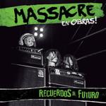 Recuerdos Al Futuro Massacre