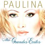 Mis Grandes Exitos Paulina Rubio