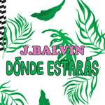 Donde Estaras (Cd Single) J. Balvin