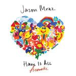 Have It All (Acoustic) (Cd Single) Jason Mraz
