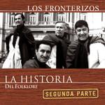 La Historia Del Folklore Segunda Parte Los Fronterizos