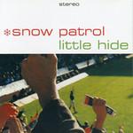 Little Hide (Cd Single) Snow Patrol