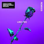 Like I Do (Featuring Martin Garrix & Brooks) (Remixes) (Ep) David Guetta