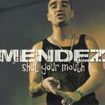 Shut Your Mouth (Cd Single) Dj Mendez