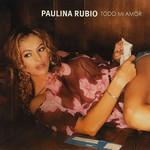 Todo Mi Amor (Cd Single) Paulina Rubio