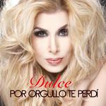 Por Orgullo Te Perdi (Cd Single) Dulce
