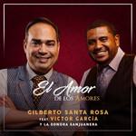 El Amor De Los Amores (Featuring Victor Garcia Y La Sonora Sanjuanera) (Cd Single) Gilberto Santa Rosa