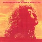 Live! Carlos Santana & Buddy Miles!