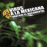 Virus A La Mexicana (Dvd) Vantroi