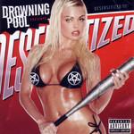 Desensitized Drowning Pool