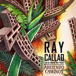 Abriendo Caminos Ray Callao
