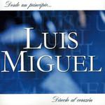 Desde Un Principio... Directo Al Corazon Luis Miguel