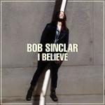 I Believe (Cd Single) Bob Sinclar