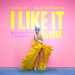 I Like It (Featuring Bad Bunny & J Balvin) (Dillon Francis Remix) (Cd Single) Cardi B