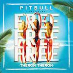 Free Free Free (Featuring Theron Theron) (Cd Single) Pitbull
