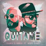 Quitame (Featuring Negro Sambo) (Cd Single) Franco El Gorila