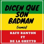 Dicen Que Son Badman (Featuring De La Ghetto) (Remix) (Cd Single) Kafu Banton