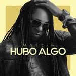 Hubo Algo (Cd Single) Mackieaveliko