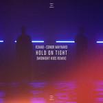 Hold On Tight (Featuring Conor Maynard) (Midnight Kids Remix) (Cd Single) R3hab