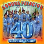40 Años De Exitos Sonora Palacios