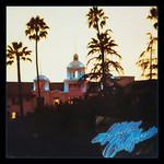 Hotel California (40th Anniversary Edition) The Eagles