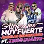 Abrazame Muy Fuerte (Featuring Tirso Duarte) (Cd Single) Angeles