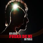 Fuera De Mi (Featuring Ana Torroja) (Cd Single) Beto Cuevas
