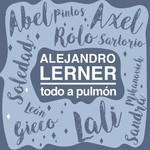 Todo A Pulmon (Ft. Abel, Axel, Lali, Gieco, Rolo Sartorio, Sandra Mihanovich, Soledad) (Cd Single) Alejandro Lerner