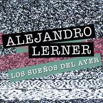 Los Sueños Del Ayer (Cd Single) Alejandro Lerner