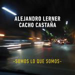 Somos Lo Que Somos (Featuring Cacho Castaña) (Cd Single) Alejandro Lerner