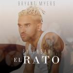 Pa' Pasar El Rato (Cd Single) Bryant Myers