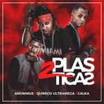 2 Plasticas (Featuring Quimico Ultra Mega & Calka) (Cd Single) Anonimus
