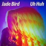 Uh Huh (Cd Single) Jade Bird