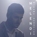 Mirame (Acustico) (Cd Single) Melendi