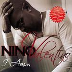 I Am... Nino Valentino