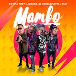 Mambo (Featuring Juanka El Problematik & Tali) (Cd Single) Rayo & Toby