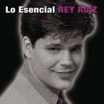 Lo Esencial Rey Ruiz