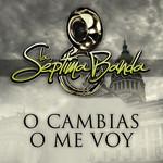 O Cambias O Me Voy (Cd Single) La Septima Banda