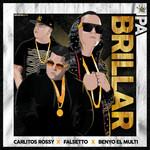 Pa' Brillar (Featuring Carlitos Rossy & Falsetto) (Cd Single) Benyo El Multifacetico