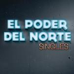 Singles El Poder Del Norte