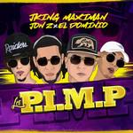 P.i.m.p (Featuring Jon Z & Ele A El Dominio) (Cd Single) J King & Maximan