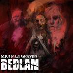 Bedlam Michale Graves