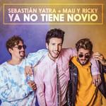Ya No Tiene Novio (Featuring Mau & Ricky) (Cd Single) Sebastian Yatra