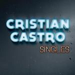 Singles Cristian Castro