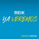 Ya Veremos (English Version) (Cd Single) Reik