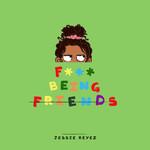 F*** Being Friends (Cd Single) Jessie Reyez