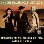 Nos Fuimos Lejos (Featuring Enrique Iglesias, Andra & El Micha) (Romanian Version) (Cd Single) Descemer Bueno