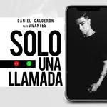 Solo Una Llamada (Cd Single) Daniel Calderon & Los Gigantes Del Vallenato